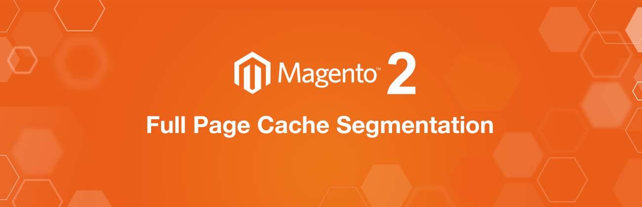 full-page-cache-segmentation-magento2
